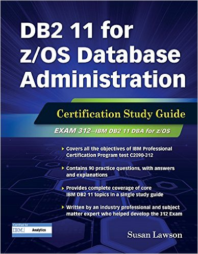 DB2 11 for z/OS Database Administration: Certification Study Guide